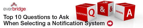 October 4, 2011: Top 10 Questions to Ask When Selecting a Notification System