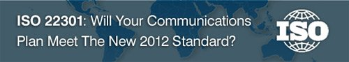 November 15, 2011: ISO 22301: Will Your Communications Plan Meet The New 2012 Standard?