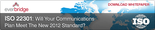 December 1, 2011: ISO 22301: Will Your Communications Plan Meet The New 2012 Standard?