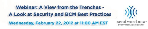 February 2, 2012: A View from the Trenches: A Look at Security and BCM Best Practices