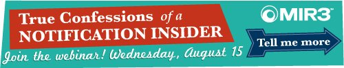 July 31, 2012: True Confessions of a Notification Insider Webinar Series