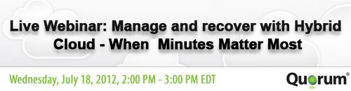July 10, 2012: Manage and recover with Hybrid Cloud – When Minutes Matter Most