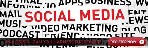 September 25, 2012: Social Media. In a Crisis – Can you Harness the Power?