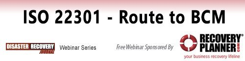 February 21, 2013: ISO 22301 – Route to BCM