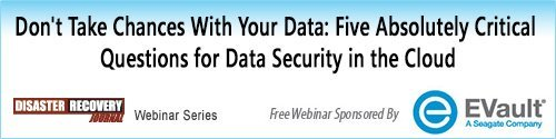 February 5, 2013: Five Absolutely Critical Questions for Data Security in the Cloud