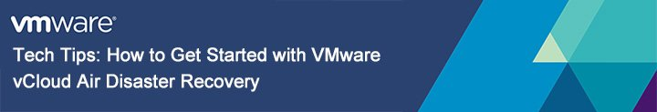 VMware vCloud® Air™ Disaster Recovery
